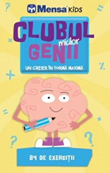 Clubul micilor genii. Un creier in forma maxima – Mensa Kids/*** de la Litera