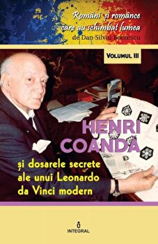 Henri Coanda/Dan Silviu Boerescu de la Integral
