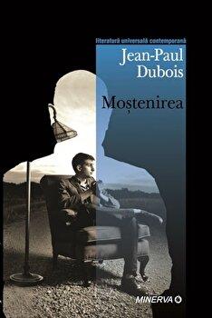 Mostenirea/Jean-Paul Dubois