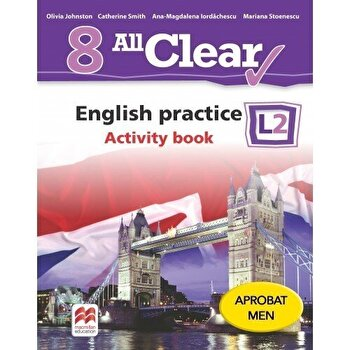 All Clear. English practice. Activity book. L2. Auxiliar pentru clasa a-VIII-a/Olivia Johnston, Catherine Smith, Ana-Magdalena Iordachescu, Mariana Stoenescu de la Litera educational