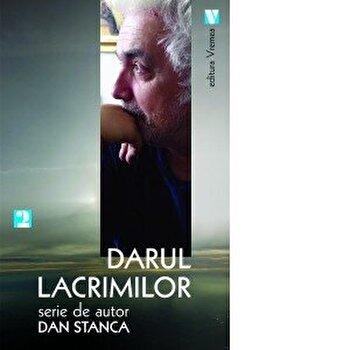 Darul lacrimilor/Dan Stanca