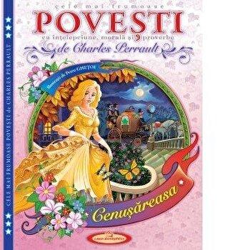 Cele mai frumoase Povesti cu intelepciune, morala si proverbe/Charles Perrault de la Casa Povestilor