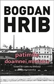 Patimile doamnei ministru. Al cincilea volum din seria Stelian Munteanu/Bogdan Hrib de la Tritonic