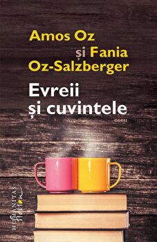 Evreii si cuvintele/Fania Oz-Salzberger, Amos Oz de la Humanitas Fiction