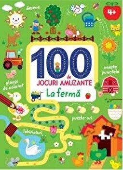100 DE JOCURI AMUZANTE. LA FERMA/*** de la Litera