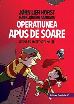 Biroul de investigatii nr. 2. Operatiunea Apus de soare (editie cartonata)/Horst Jorn Lier, Sandnes Hans Jorgen de la Paralela 45
