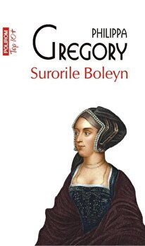 Surorile Boleyn (Top 10+)/Philippa Gregory de la Polirom