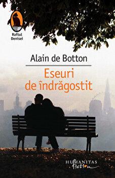 Eseuri de indragostit. Ed. 2017/Alain de Botton de la Humanitas Fiction