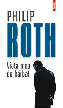 Viata mea de barbat/Philip Roth de la Polirom