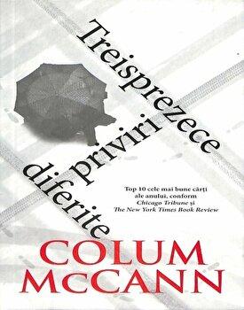 Treisprezece priviri diferite/Colum McCann