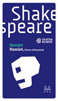 Hamlet (Prince of Denmark) (editie bilingva)/William Shakespeare de la Pandora M