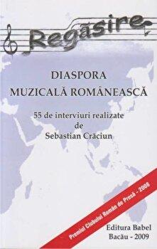 Regasire – Diaspora muzicala romaneasca (55 de interviuri)/Sebastian Craciun de la Vicovia