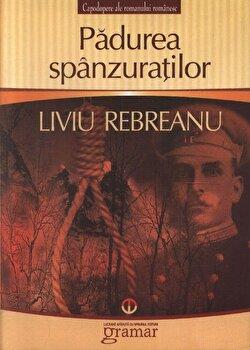 Padurea spanzuratilor/Liviu Rebreanu de la Gramar