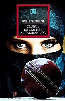 Clubul de crichet al talibanilor/Timeri N. Murari
