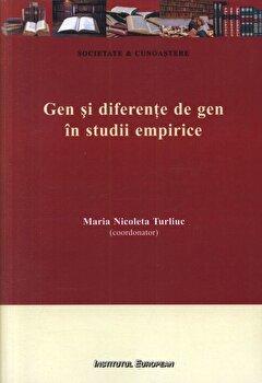 Gen si diferente de gen in studii empirice/Maria-Nicoleta Turliuc de la Institutul European