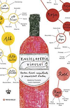 Enciclopedia vinului. O nebunie de vin/Madeline Puckette, Justin Hammack de la Baroque Books & Arts