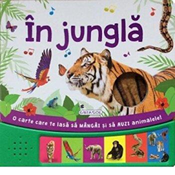 Mangai si asculti animale din jungla/*** de la Girasol
