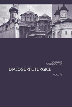 Dialoguri liturgice Vol. IV/Ioannis Foundoulis