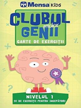 Clubul micilor genii. Carte de exercitii. Nivelul 1. Mensa kids/*** de la Litera