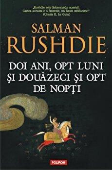 Doi ani, opt luni si douazeci si opt de nopti/Salman Rushdie de la Polirom