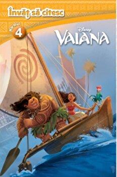 Disney. Invat sa citesc. Vaiana (nivelul 4)/*** de la Litera