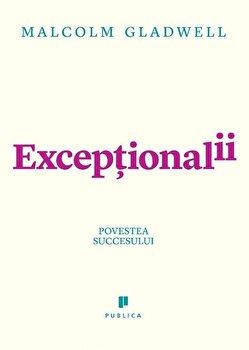 Exceptionalii – Povestea succesului/Malcolm Gladwell de la Publica
