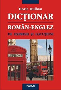 Dictionar roman-englez de expresii si locutiuni/Horia Hulban de la Polirom