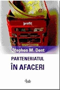 Parteneriatul in afaceri/Stephen M. Dent