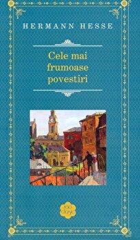 Cele mai frumoase povestiri/Hermann Hesse de la RAO