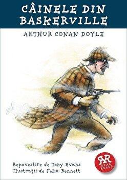 Cainele din Baskerville – Arthur Conan Doyle/Tony Evans de la Curtea Veche