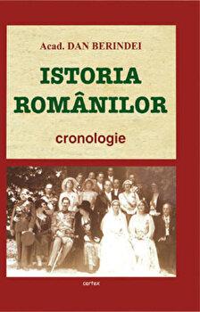 Istoria romanilor – cronologie/Dan Berindei de la Cartex 2000