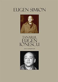 Tanarul Eugen Ionescu/Eugen Simion de la Univers Enciclopedic Gold