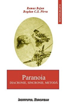 Paranoia. Diacronie, sincronie, metoda/Remus Bejan, Bogdan C.S. Parvu