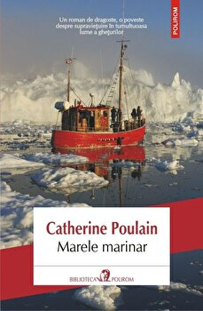Marele marinar/Catherine Poulain de la Polirom