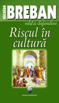 Riscul in cultura/Nicolae Breban