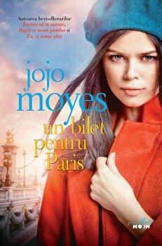 Un bilet pentru Paris/Jojo Moyes de la Litera