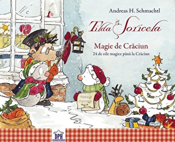 Tilda Soricela – 24 de zile magice pana la Craciun (Calendar)/Andreas H. Schmachtl de la DPH