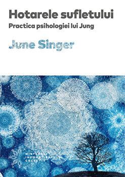 Hotarele sufletului. Practica psihologiei lui Jung/June Singer de la Trei