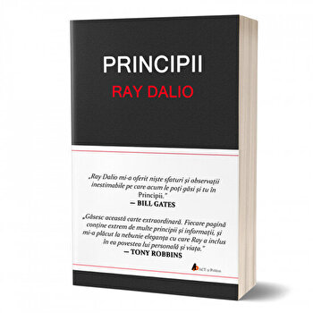 Principii – invata sa obtii cat mai mult din fiecare efort pe care il depui! – Editia de lux/Ray Dalio de la Act si Politon