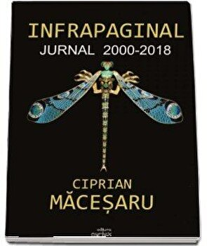 Infrapaginal. Jurnal 2000-2018/Ciprian Macesaru de la Cartex 2000