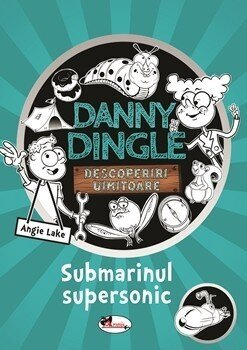 Danny Dingle – Submarinul supersonic/Angie Lake de la Aramis