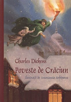 Poveste de Craciun/Charles Dickens de la Curtea Veche
