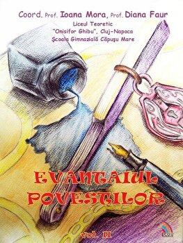 Evantaiul Povestilor, Vol. 2/Ioana-Andreea Mora, Diana Faur de la Ecou Transilvan