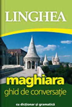 Maghiara. Ghid de conversatie. Editia a II-a/*** de la Linghea