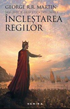 Inclestarea regilor (Saga cantec de gheata si foc. Cartea 2. Vol. 1 + 2, Ed. 2017) – editie revizuita/George R.R. Martin de la Nemira