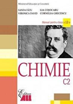 Chimie C2. Manual clasa a XII-a/Sanda Fatu, Cornelia Grecescu, Lia Cojocaru,Veronica David