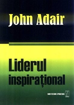 Liderul inspirational/John Adair de la Meteor Press