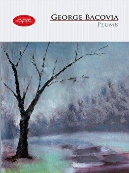 Plumb. Carte pentru toti. vol. 26/George Bacovia de la Litera