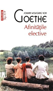 Afinitatile elective (Top 10+)/Johann Wolfgang von Goethe