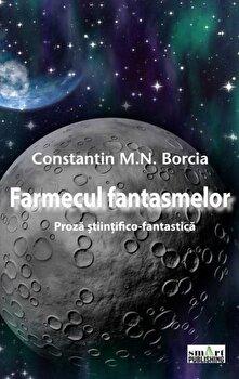 Farmecul fantasmelor/Constantin Borcia